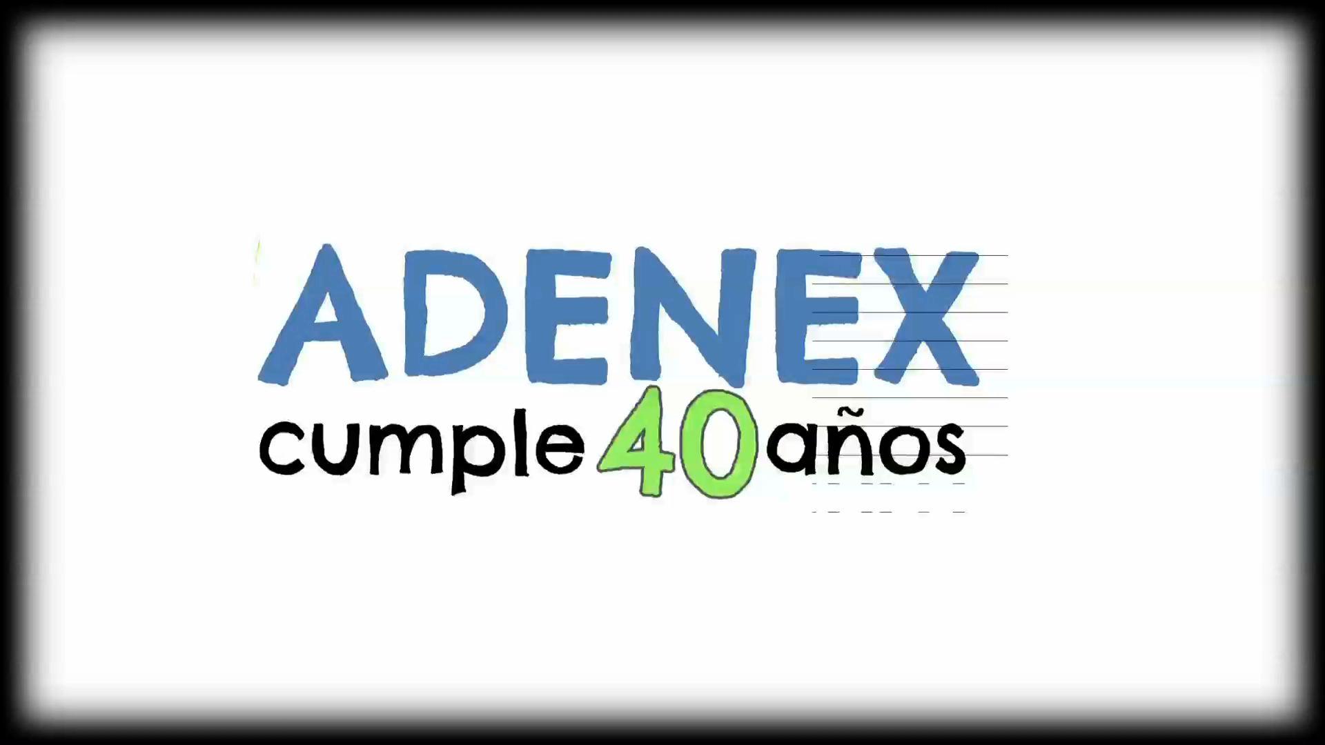 Documental Adenex cumple 40 años MASTER CERRADO ETALONADO h264